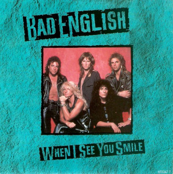 BAD ENGLISH When I See You Smile Vinyl Record 7 Inch Epic 1989